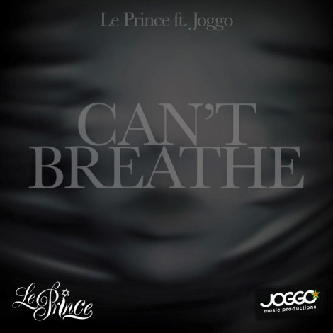 Joggo Ft. Le Prince – Can't Breathe